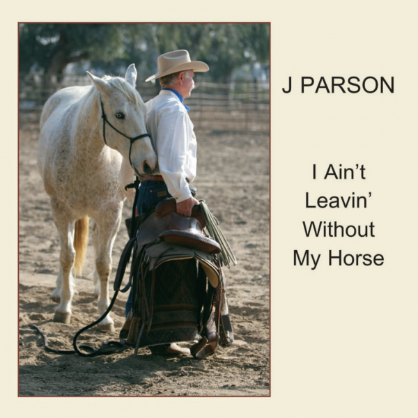 I Ain't Leavin' Without My Horse